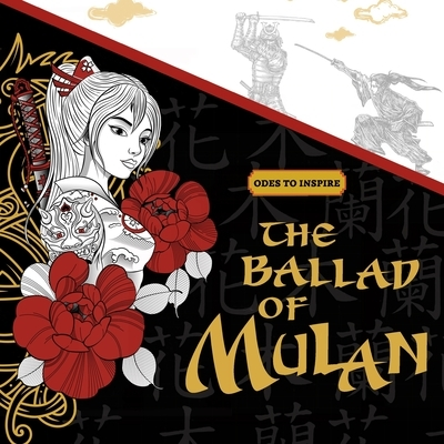 Odes To Inspire The Ballad of Mulan