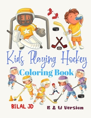 Kids Playing Hockey Coloring Book: Coloring Books For 6 Years Old