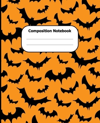 Composition Notebook: Halloween Theme College Ruled 7.5 x 9.25 in 100 Pages Composition Book Orange and Black Bat Pattern