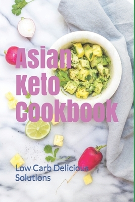 Asian Keto Cookbook: Healthy Guide to Asian Cuisine