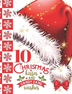 10 Christmas Kisses And Candy Cane Wishes: Glitter Holiday College Ruled Composition Writing School Notebook To Take Teachers Notes - Red Santa Hat Ch