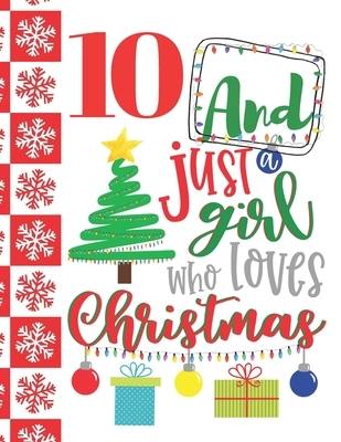10 And Just A Girl Who Loves Christmas: Holiday Sudoku Puzzle Books For 10 Year Old Girls - Easy Beginners Christmas Quote Activity Puzzle Book For Th