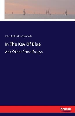In The Key Of Blue: And Other Prose Essays
