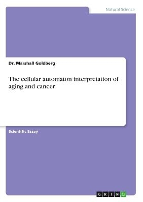 The cellular automaton interpretation of aging and cancer