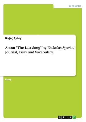 About The Last Song by Nickolas Sparks. Journal, Essay and Vocabulary
