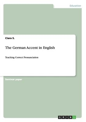 The German Accent in English: Teaching Correct Pronunciation