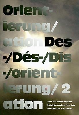 Des-/Orientierung, Dis-/Orientation, Dés-/Orientation [With Colored Picture Squares]