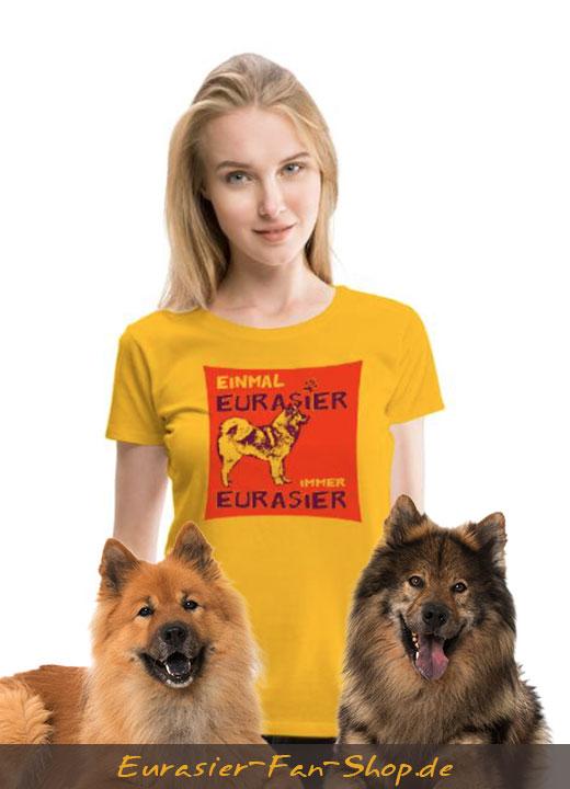 Eurasier T-Shirt Frauen - Einmal Eursaier - immer Eurasier