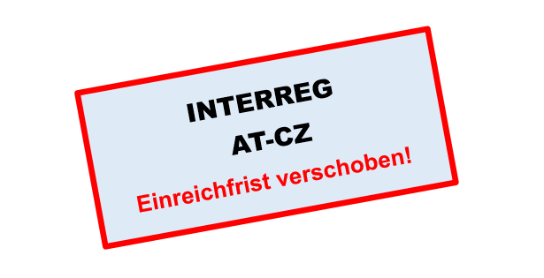 Verschiebung Antragsfrist INTERREG AT-CZ