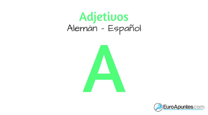 17 adjetivos en alemn Adjetivos con A