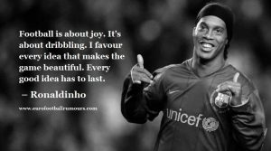 Football Quotes 13 - Ronaldinho
