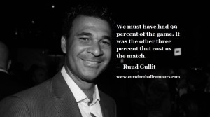Football Quotes 42 Ruud Gullit
