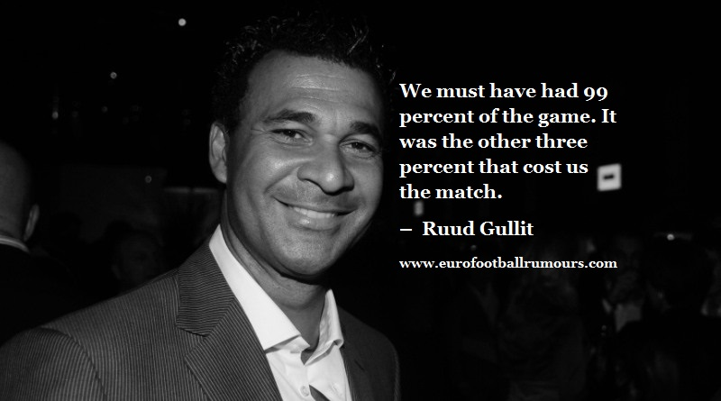 Football Quotes 42 Ruud Gullit