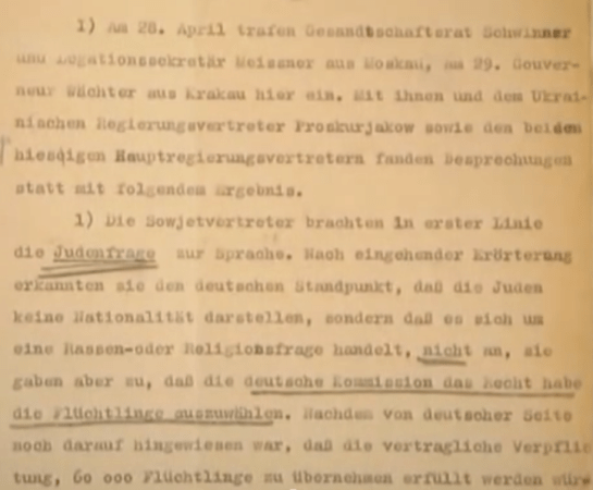 "Still from the movie ""The Soviet story"" showing an excerpt from a German archival document which in part reads ""The Soviet representatives started with discussion of the Jewish question. The Germans expressed their point of view that Jews are not a nationality to them, and they disagree that it was a question of race and religion, however [The USSR] acknowledged that the German government had the right to choose refugees ... """