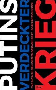 Putins Verdeckter Krieg (Putin's Secret War) by Boris Reitschuster
