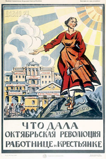"""""""What did the October Revolution give the female worker and peasant?"""""""