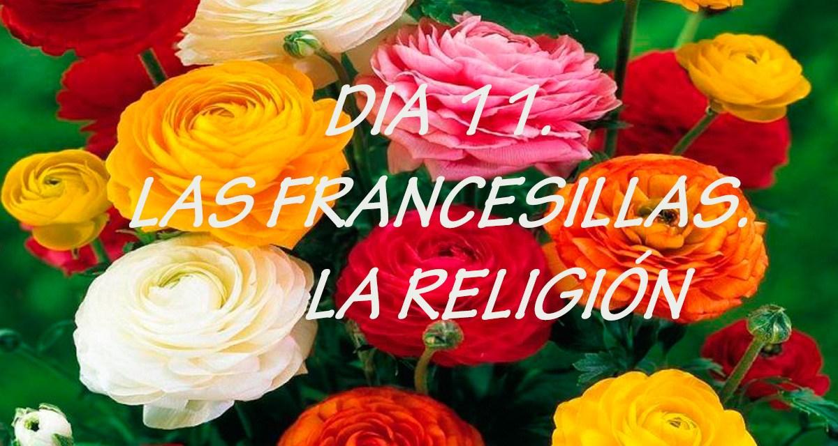 DÍA 11. LAS FRANCESILLAS. LA RELIGIÓN.