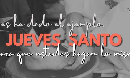 JUEVES SANTO. ACOGER EL AMOR