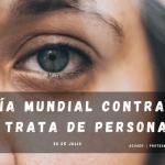 ORACIÓN PARA EL DIA MUNDIAL CONTRA LA TRATA DE PERSONAS