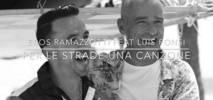 nuovo-singolo-di-eros-ramazzotti-con-luis-fonsi-740x350