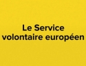 Le service volontaire européen