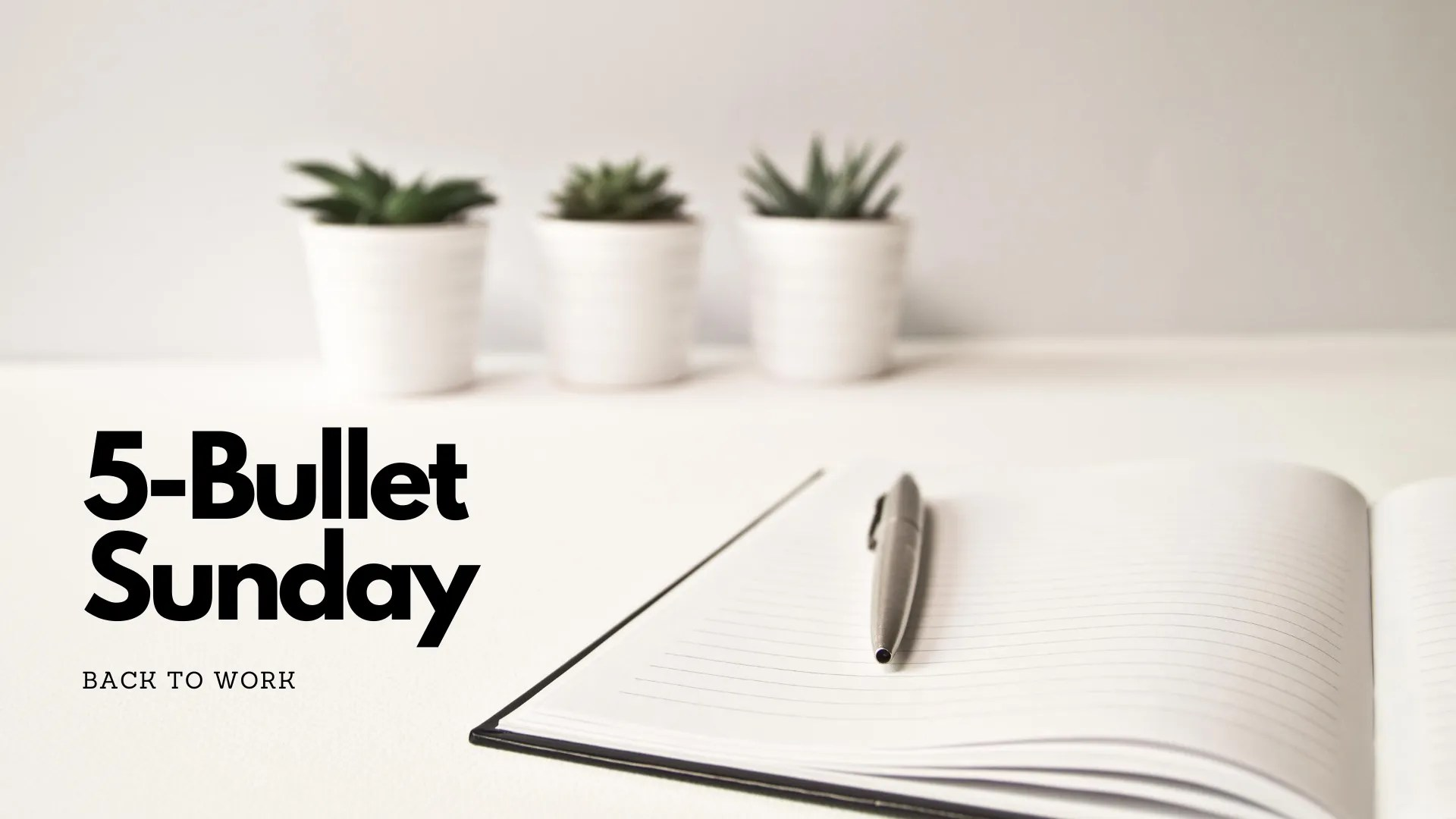 Read more about the article 5-Bullet Sunday – #38