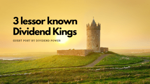 Read more about the article 3 Lesser Known Dividend Kings