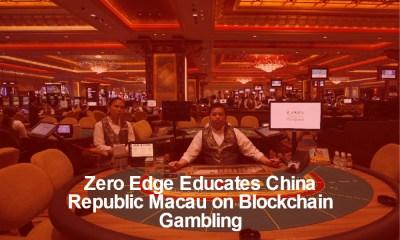 Zero Edge Educates China Republic Macau on Blockchain Gambling