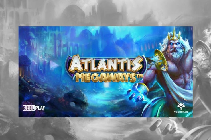 Yggdrasil and ReelPlay unlock the treasures of Atlantis in new Megaways™ slot