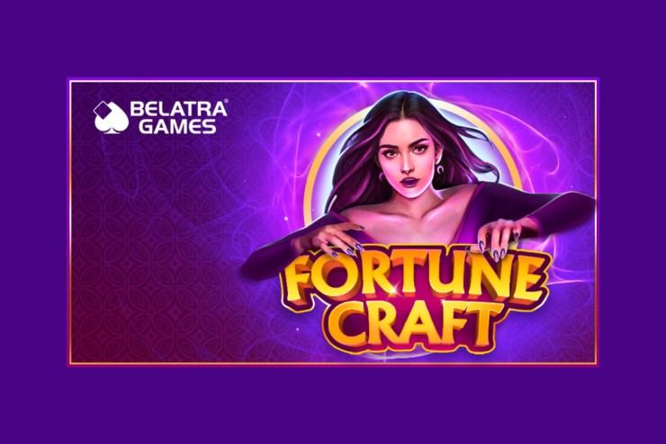 Belatra meramalkan masa depan yang fantastis untuk slot Fortune Craft-nya