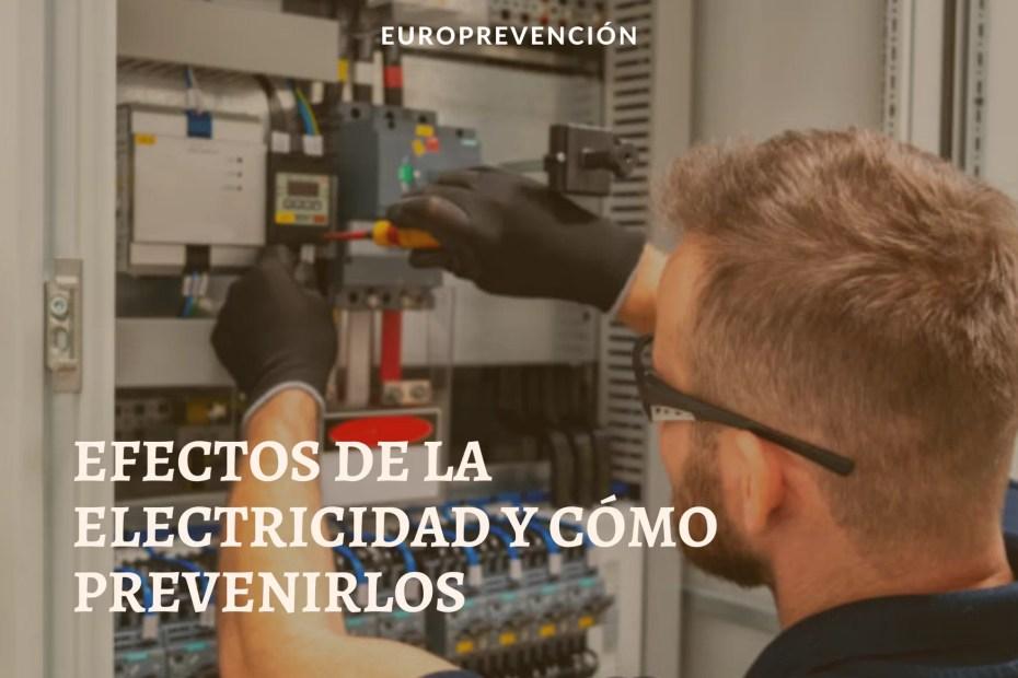EFECTOS DE LA ELECTRICIDAD Y CÓMO PREVENIRLOS