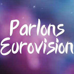 Parlons Eurovision – Découvrez la chaîne Youtube !