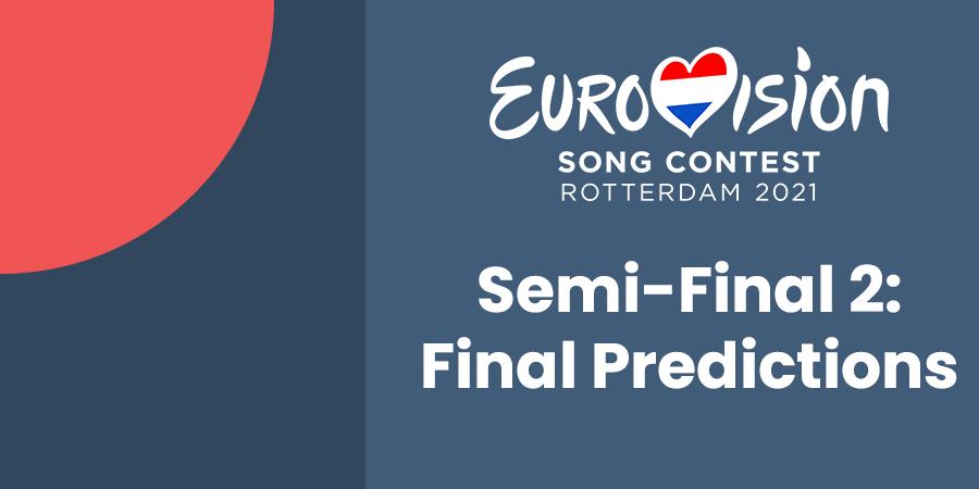 Semi-final 2: final predictions