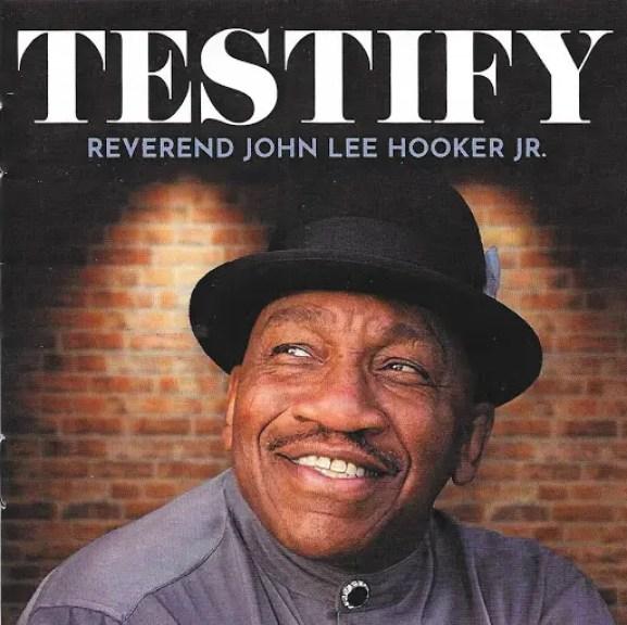 Rev John Lee Hooker Jr - Testify