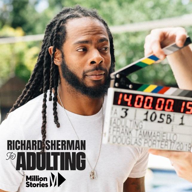 million-stories_richard-sherman-starring-in-adulting