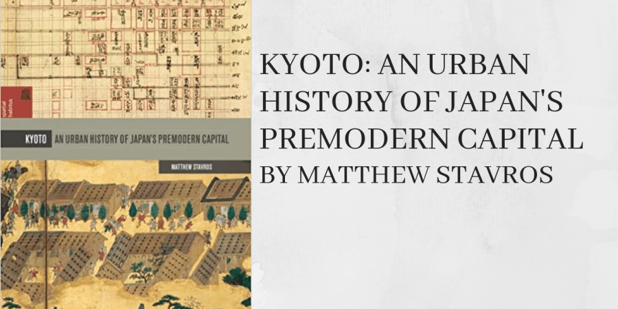 Kyoto an Urban History by Matthew Stavros Review