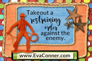 Take out a restraining order against the enemy
