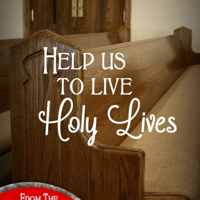 Daily Prayer – Holy Lives with Jesus