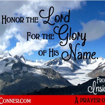 Daily Prayer – Honor God for The Glory of His Name