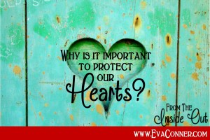 Find out why it is so important to protect our hearts