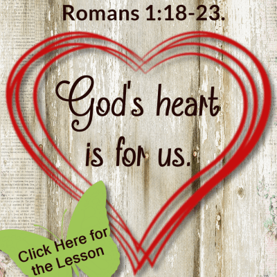 Romans 1:18-23 – The Breaking of God's Heart