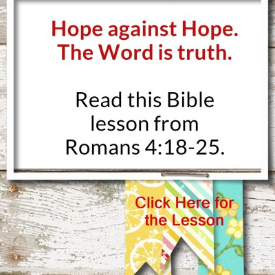Romans 4:18-25 – Against All Hope, There is Hope!