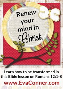 Be transformed when you renew your mind in Christ.