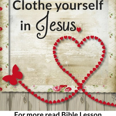 Romans 13:8-14 – Clothe Yourself in Jesus