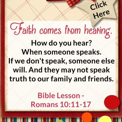 Romans 10:11-17 – Faith Comes From Hearing