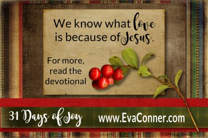 Day 21 We know love because of Jesus