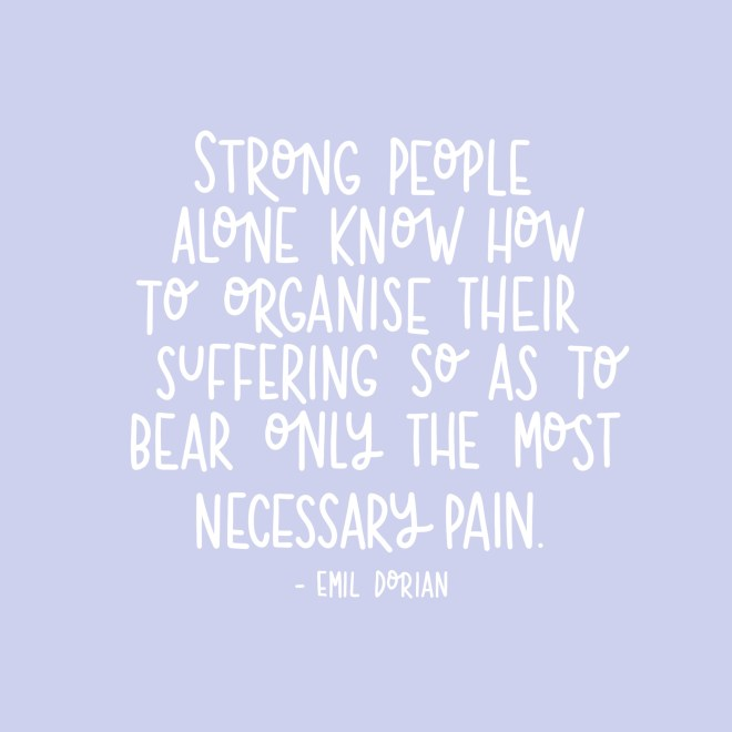 Strong people know how to organise their suffering resilience quote