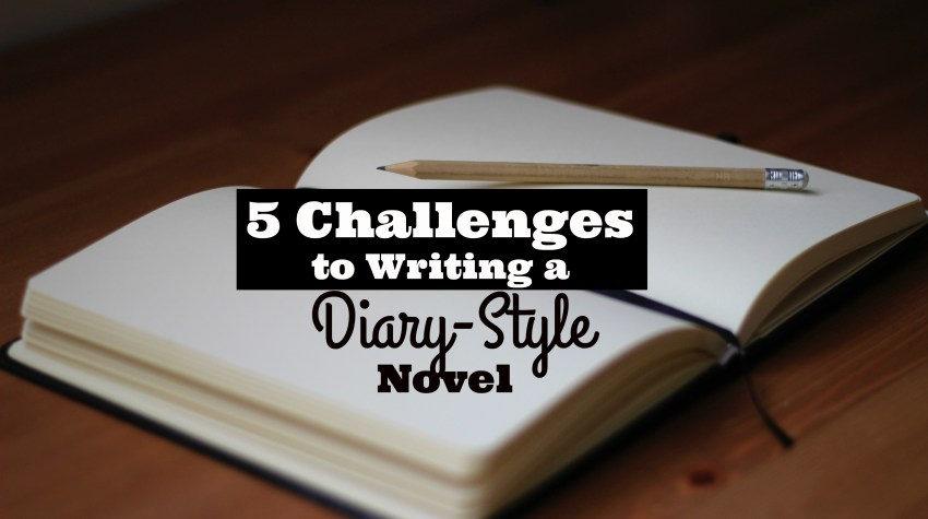 5 Challenges to Writing a Diary Novel