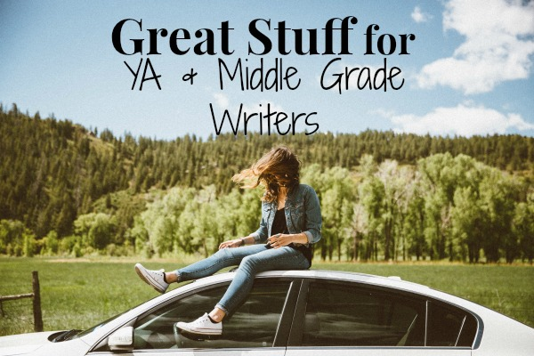 Great Stuff for YA & Middle Grade Writers