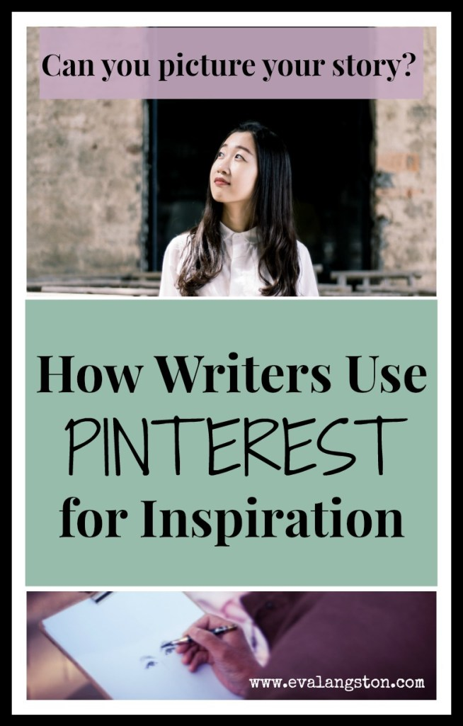 How Writers Use Pinterest for Inspiration (and how you can benefit from other writers' boards!)
